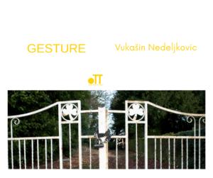 GESTURE THREE by Vukašin Nedeljkovic